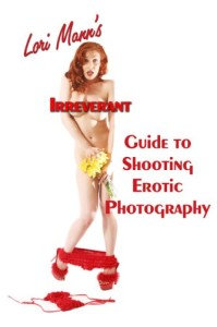 Lori Mann's Irreverent Guide to Shooting Erotic Photography