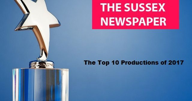 Presenting… thesussexnewspaper.com Top 10 Productions of 2017
